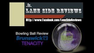Brunswick TENACITY Bowling Ball Review by Lane Side Reviews
