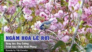 Ngắm Hoa Lệ Rơi Karaoke - Châu Khải Phong | Việt Karaoke