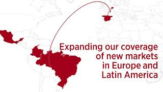 2019 - Our growth strategy to expand our coverage of the European and Latin American markets