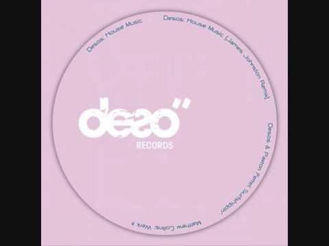Desos - House Music (James Johnston's Deeper Dub) (Deso Records)