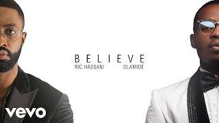 Gambar cover Ric Hassani - Believe (Audio) ft. Olamide