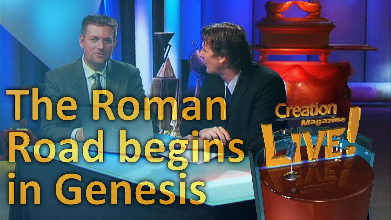 Roman Road begins in Genesis -- Creation Magazine LIVE! (2-01) by CMIcreationstation