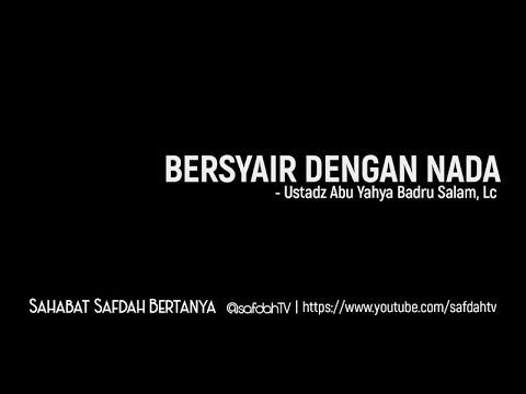 Sahabat Safdah Bertanya: Bersyair Dengan Nada - Ustadz Badru Salam, Lc