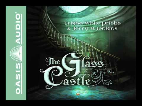 """The Glass Castle"" by Jerry B. Jenkins and Trisha White Priebe - Ch. 1"