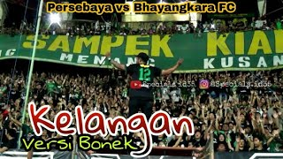 Mantul..!! Bonek Tribun GN Goyang Asik Pake Chant Kelangan | Persebaya vs Bhayangkara FC