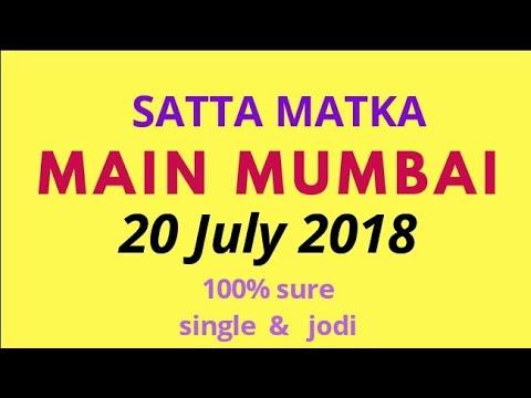 20 july 2018 Main Mumbai Matka strong open single jodi fix