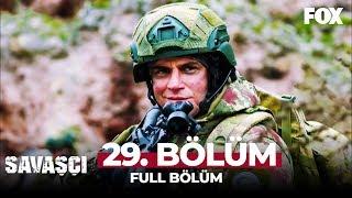 Savaşçı 29. Bölüm
