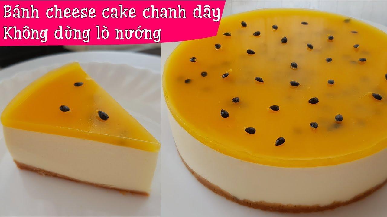 Bánh cheesecake chanh dây (leo) không dùng lò nướng