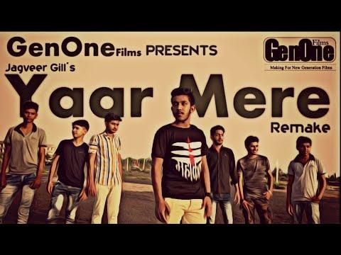 Jagveer Gill's II Yaar Mere II Remake II GenOne Films II 2018
