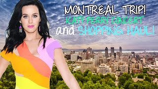 Montreal Trip!! Katy Perry Concert & Shopping Haul! Thumbnail