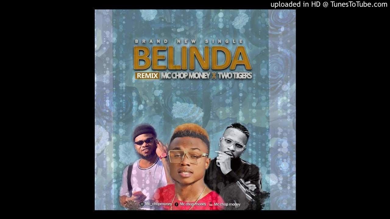 Download Mc ChopMoney - Belinda Remix ft. Two tigers