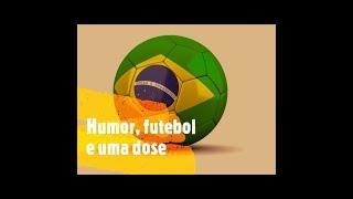 Transmissão ao vivo de Humor futebol e uma dose
