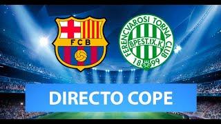 (SOLO AUDIO) Directo del Barcelona 5-1 Ferencvaros y Chelsea 0-0 Sevilla en Tiempo de Juego COPE