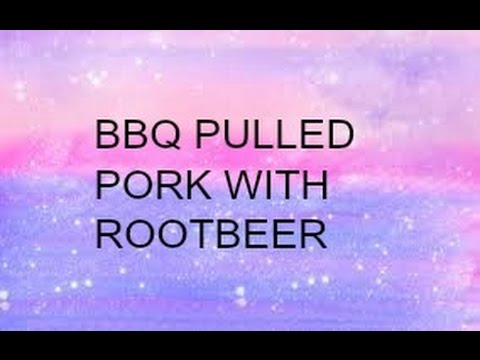 BBQ Pulled Pork With RootBeer In Crockpot