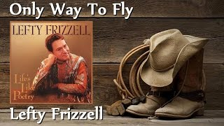 Lefty Frizzell - Only Way To Fly YouTube Videos