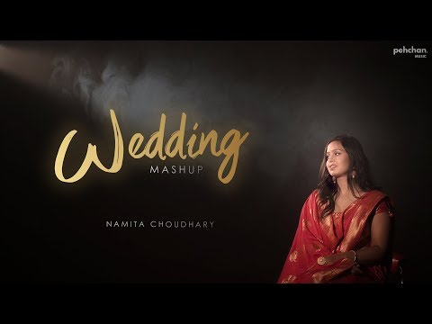 Wedding Mashup  - Namita Choudhary