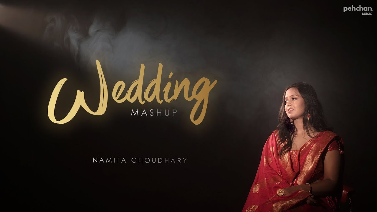 Wedding Mashup  - Namita Choudhary | Wedding Songs