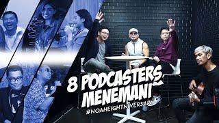 8 Podcasters Menemani #NOAHEIGHTNIVERSARY (Behind The Scene)