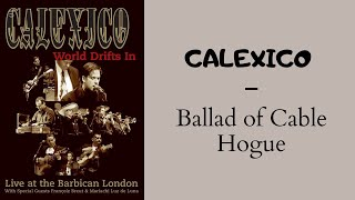 Calexico - Ballad of Cable Hogue  (Live at the Barbican - London)