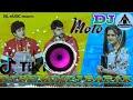 DJ Moto Song Hi re Meri motto DJ song Dil mein laga Le Teri photo DJ remix song