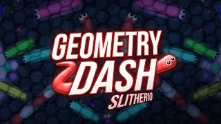 GEOMETRY DASH : SLITHER.IO