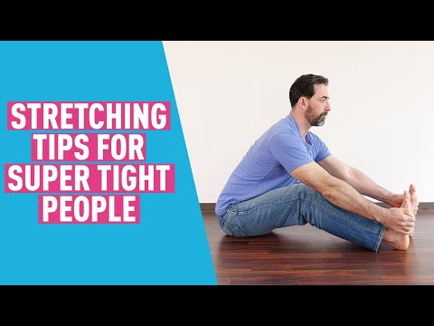 Flexibility: Stretching Tips for Stiff People