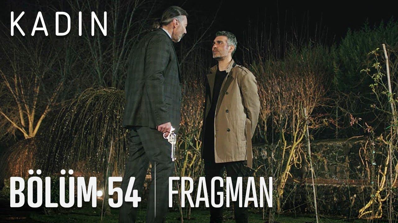 Kadın 54.Bölüm Fragmanı
