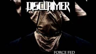 Disclaimer - Force Fed (Full EP) *NEW 2015* Downtempo/Beatdown