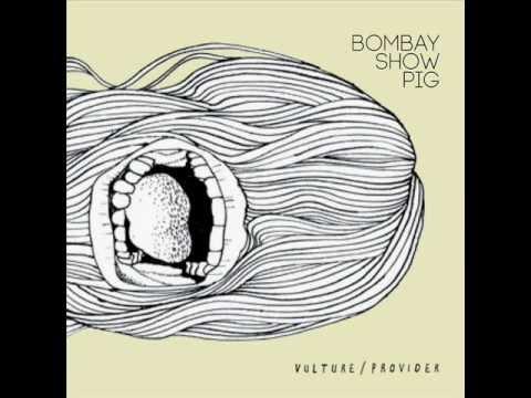 Bombay Show Pig - Start Rewind