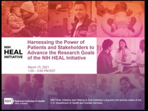 Harnessing the Power of Patients and Stakeholders to Advance NIH HEAL Initiative Research