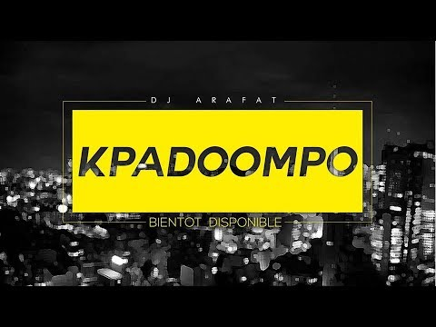 DJ ARAFAT - Kpadoompo [Audio Officiel]