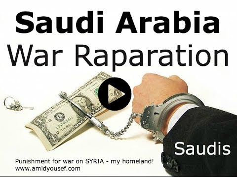 Saudi Arabian War Reparations paying back for war crimes against humanity