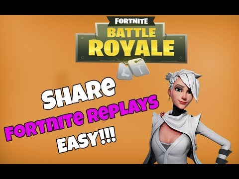 How To Share Fortnite Replays 100% EASY!!