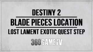Destiny 2 Blade Pieces Location - Lost Lament Exotic Quest Step Guide - The Glassway Strike