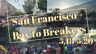 5.18 - 5.20   San Francisco + Bay to Breakers