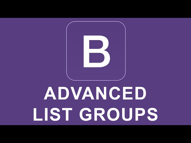 Bootstrap 4 Tutorial 46 - Advanced List Groups