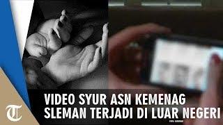 Viral Video Syur ASN Kemenag Sleman, Fakta Baru Menyebut Dilakukan di Luar Negeri