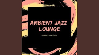 Slow and Ambient Jazz