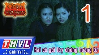 THVL   Cổ tích Việt Nam: Hai cô gái lấy chồng hoàng tử (Phần 1) - FULL