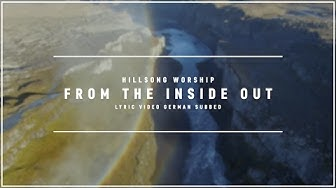 HILLSONG WORSHIP - From The Inside Out (Lyric Video german subbed)