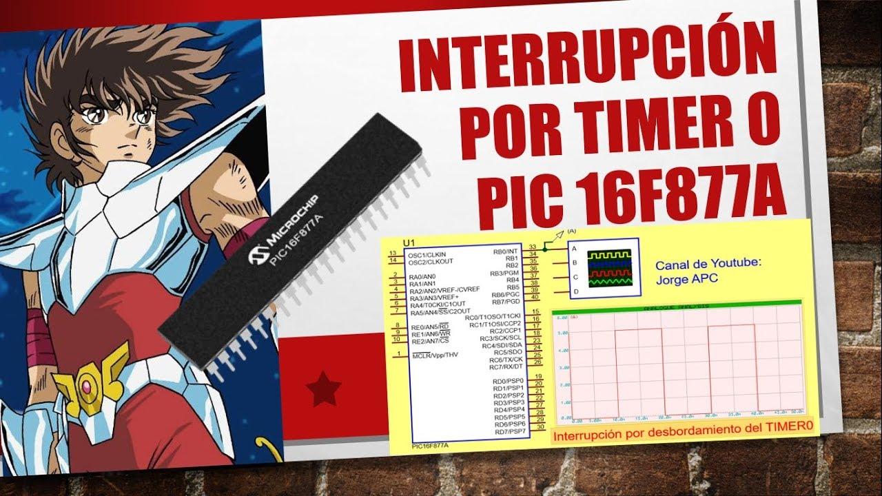 PIC 16F877A Interrupción por timer 0 by Jorge APC