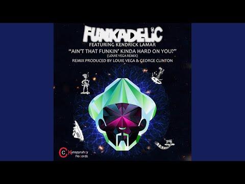 Ain't That Funkin' Kinda Hard on You? (Louie Vega Remix)