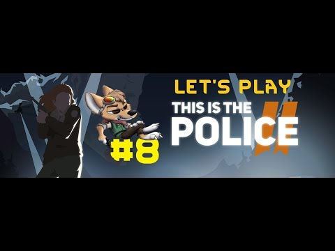 Let's Play This Is The Police 2 - #8 - Better Performance for the Day |