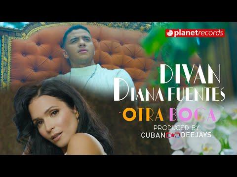 DIVAN ❌ DIANA FUENTES Otra Boca (Prod by Cuban Deejays) Video by Freddy Loons ❌ Asiel Babastro