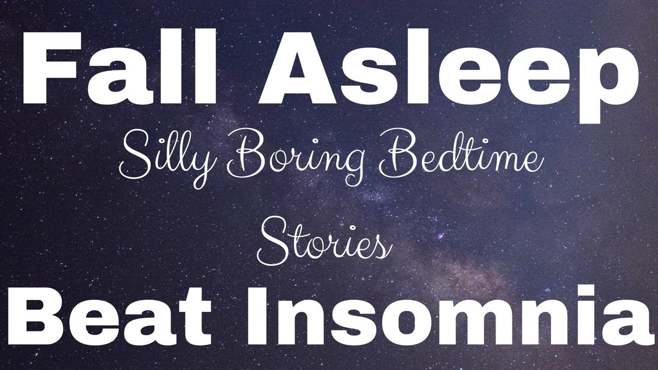 Fall asleep and beat insomnia with hypnotic dull Bedtime Stories from Sleep With Me