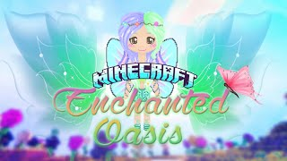 """Shine Bright"" Minecraft: Enchanted Oasis Ep 5"