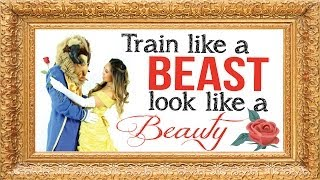 Train Like a Beast Look Like a Beauty Workout