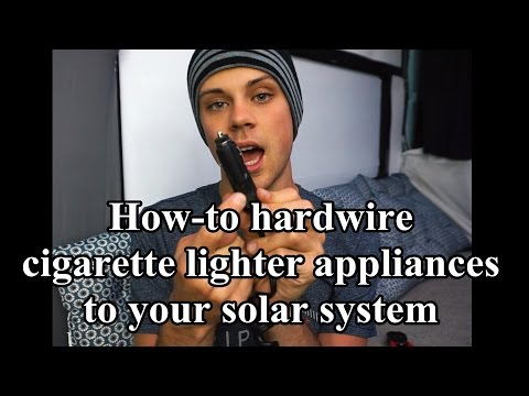 How to hardwire a cigarette lighter appliance to your solar system