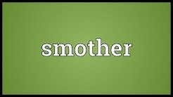 Smother Meaning