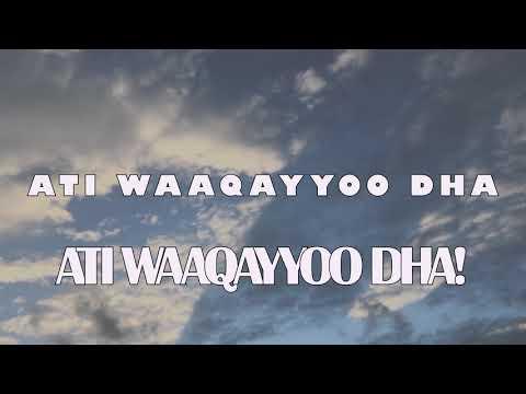 ATI WAAQAYYOO DHA Lyric video Rahel Tefera FT. Megersa Bekele